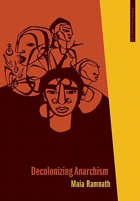 Decolonizing Anarchism By Ramnath, Maia